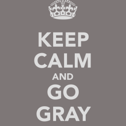 DON'T DENY YOUR GRAYS