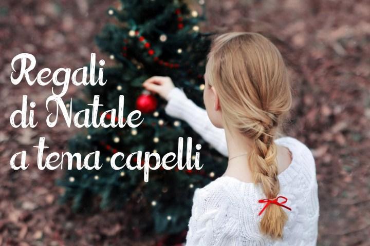 Regali di Natale per l'amica fissata con i capelli