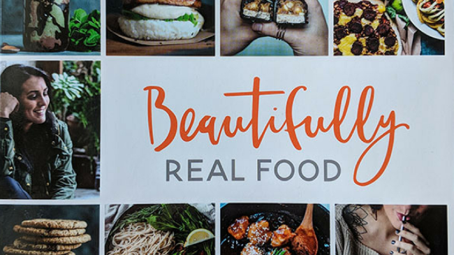 Beautifully Real Food Book