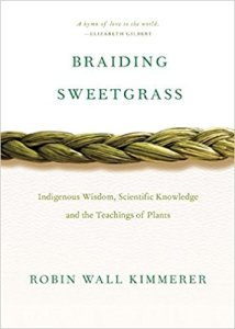 Braiding Sweetgrass, by Robin Wall Kimmerer