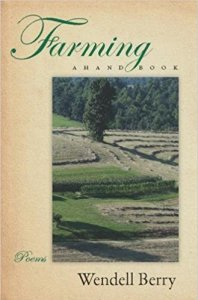 Farming, a handbook, by Wendell Berry