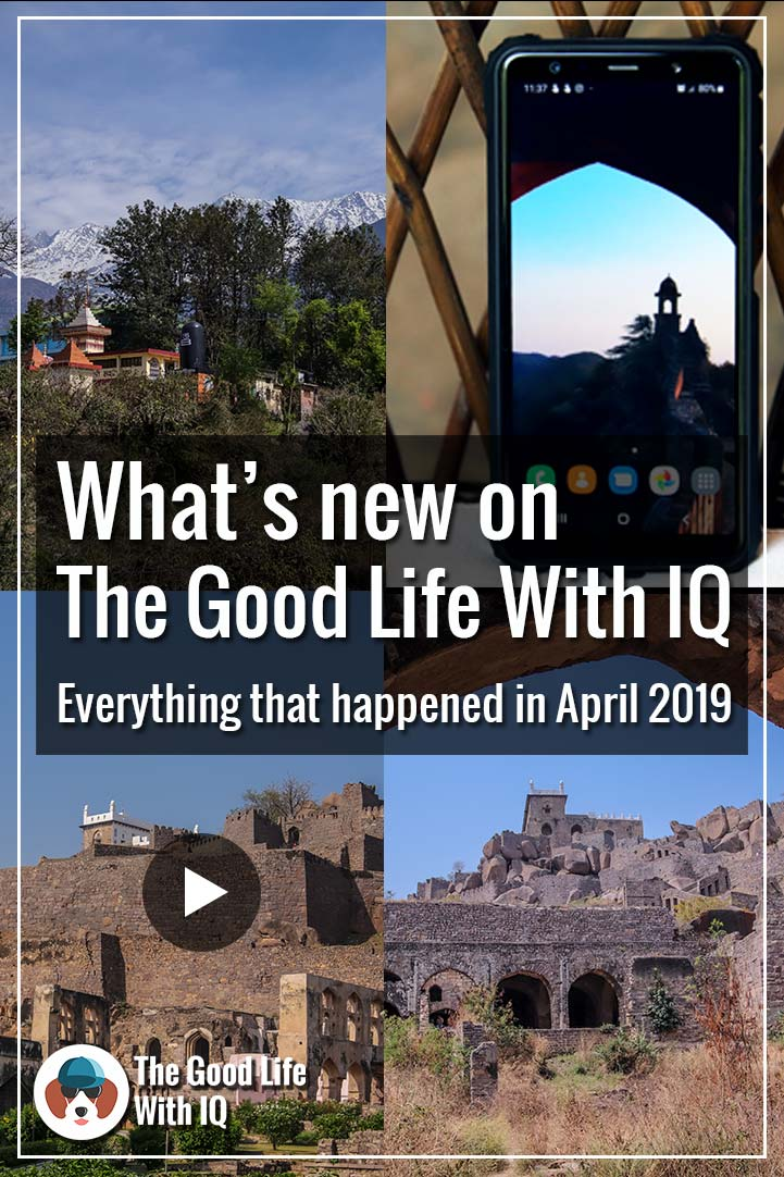 Pinterest thumbnail - What's new on The Good Life With IQ - April 2019