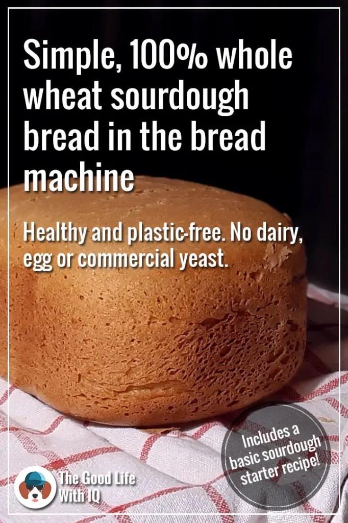 pinterest thumbnail - whole wheat sourdough bread machine recipe
