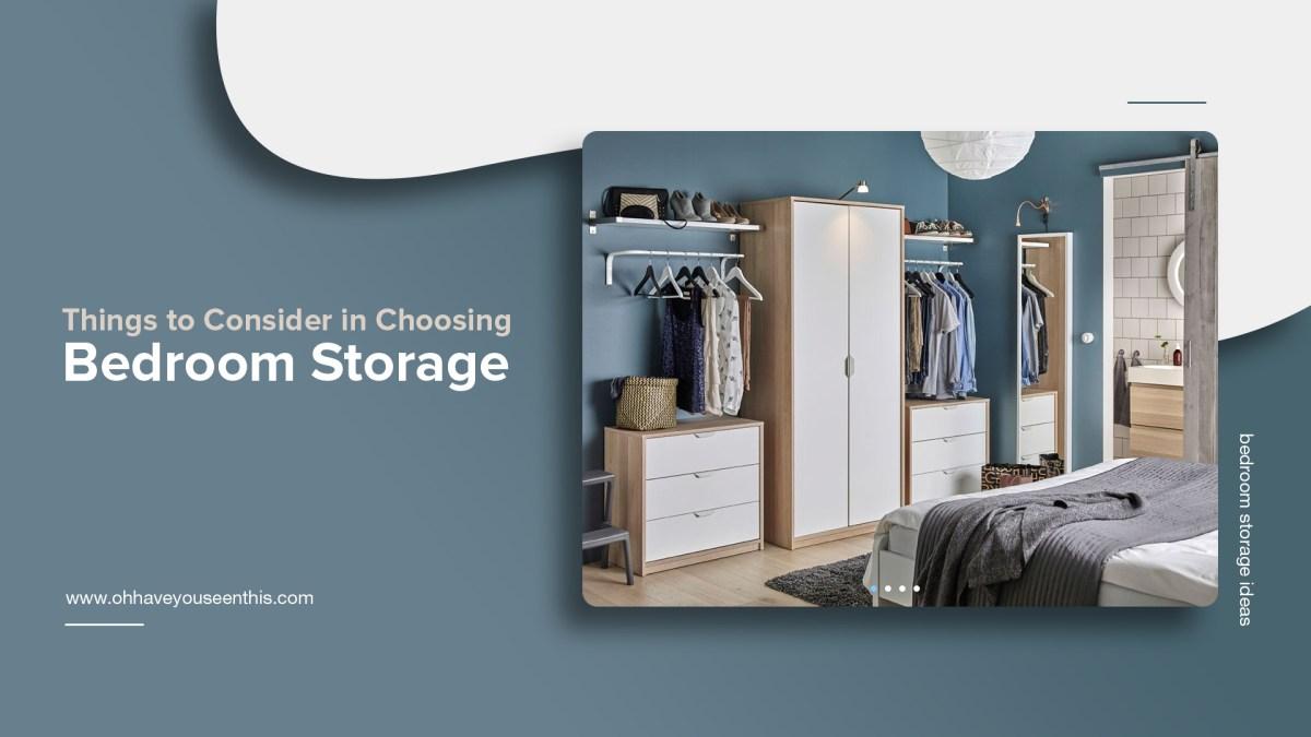 Things to Consider in Choosing Bedroom Storage
