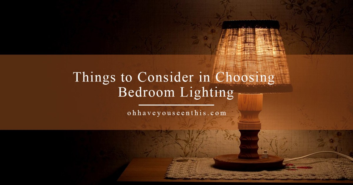 Things to Consider in Choosing Bedroom Lighting