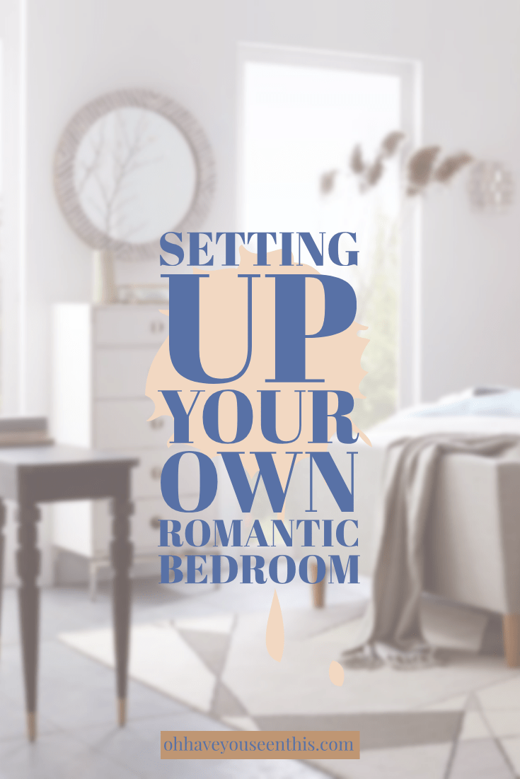 Setting Up Your Own Romantic Bedroom