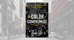 """Book Review of Jemar Tisby's """"The Color of Compromise"""""""