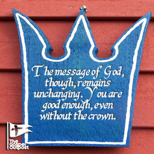 You are good enough even without the crown.
