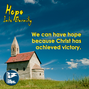 We can have hope because Christ has achieved victory.
