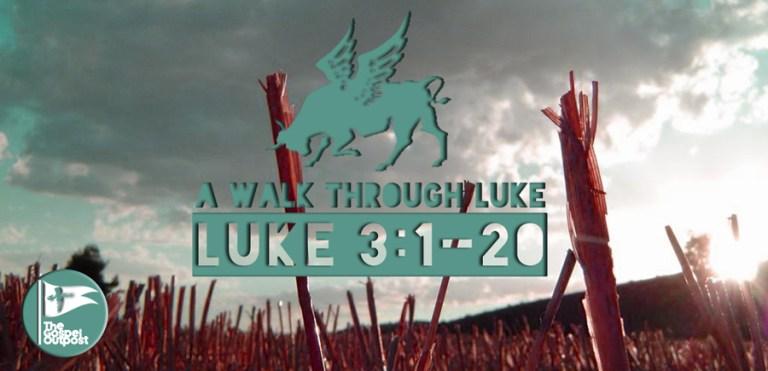 The Gospel of Luke 3:1-20