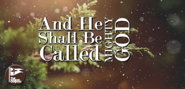 And He Shall Be Called: Mighty God