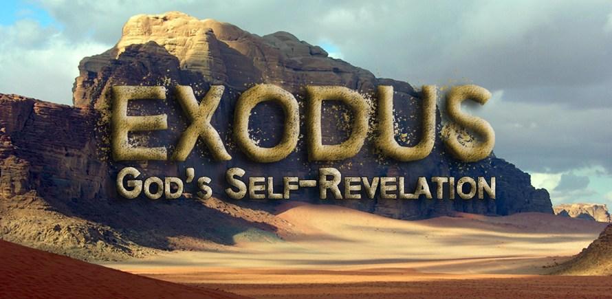 Exodus Week 7: God's Self-Revelation