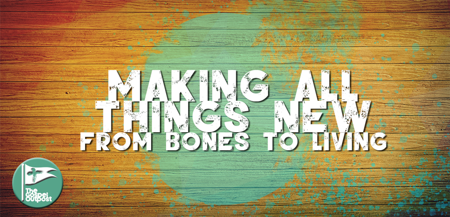 Making All Things News: From Bones to Living