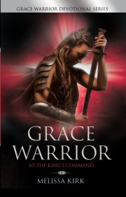 Grace Warrior at the kings command