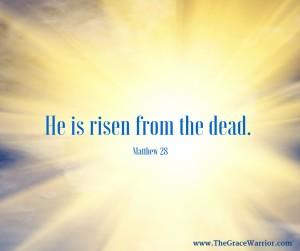 grace warrior he is risen