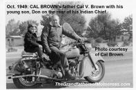 2015 5-0 pg 1b 1949 Cal Brown's father, on Indian Chief Cal V. Brown & son Don