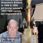 2015 Cal Brown won Greenhorn in 1956 & 1958, shown is  Greenhorn perpetual Trophy