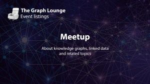 Meetup about Knowledge Graphs, Linked Data and Related Topics