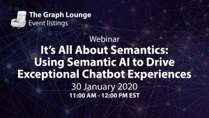 It's All About Semantics: Using Semantic AI to Drive Exceptional Chatbot Experiences