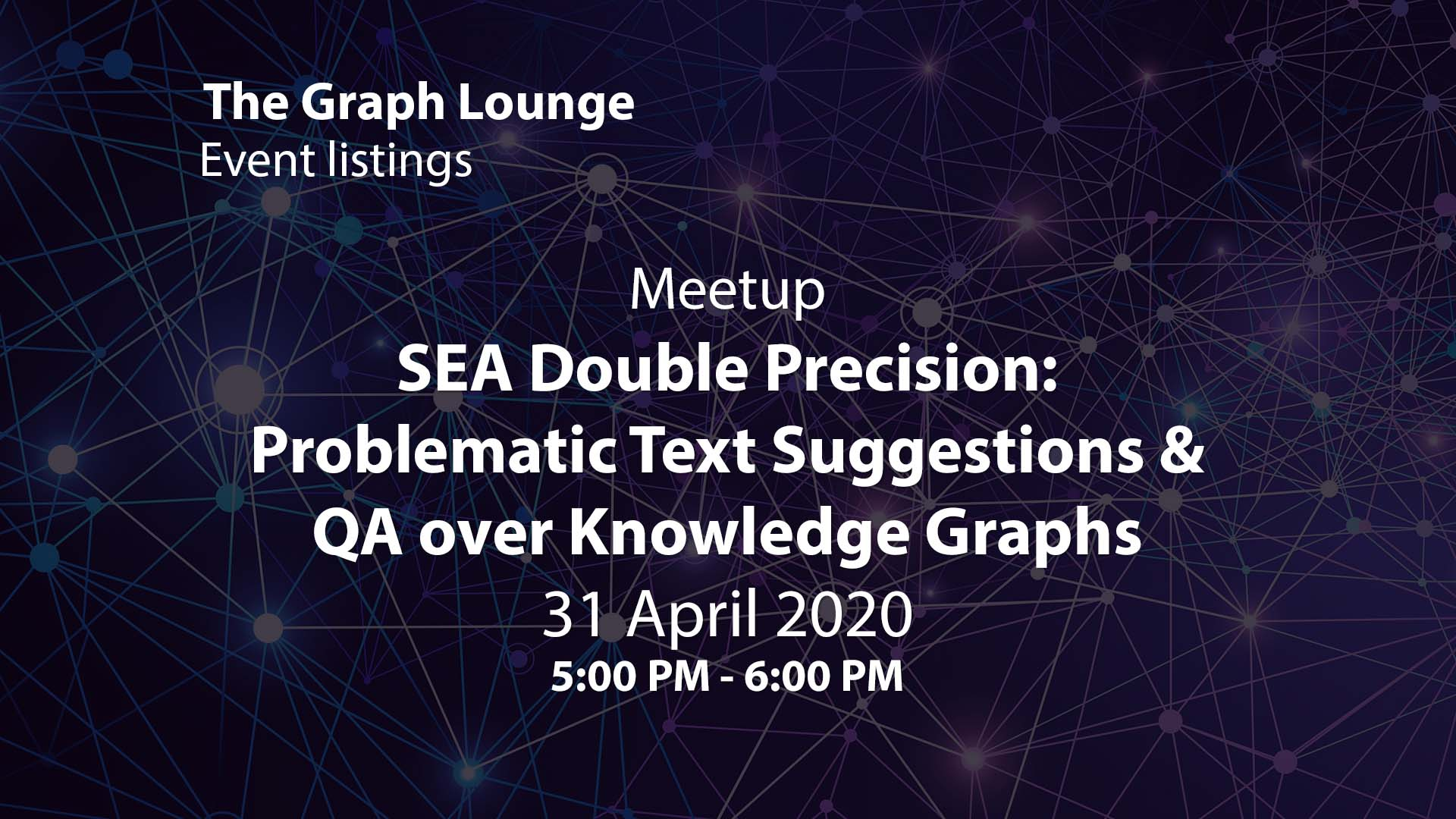 SEA Double Precision: Problematic Text Suggestions & QA over Knowledge Graphs