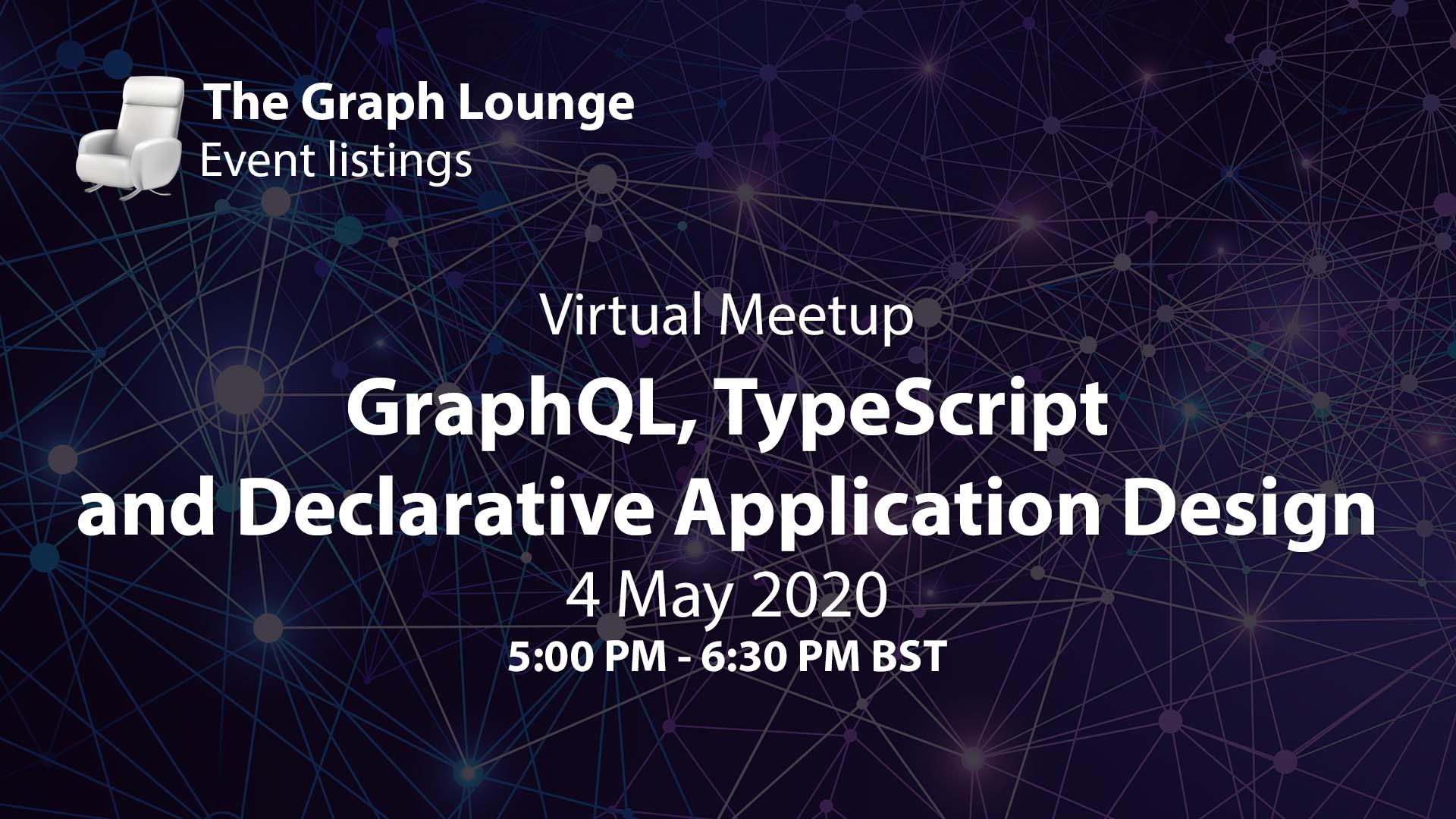 GraphQL, TypeScript and Declarative Application Design