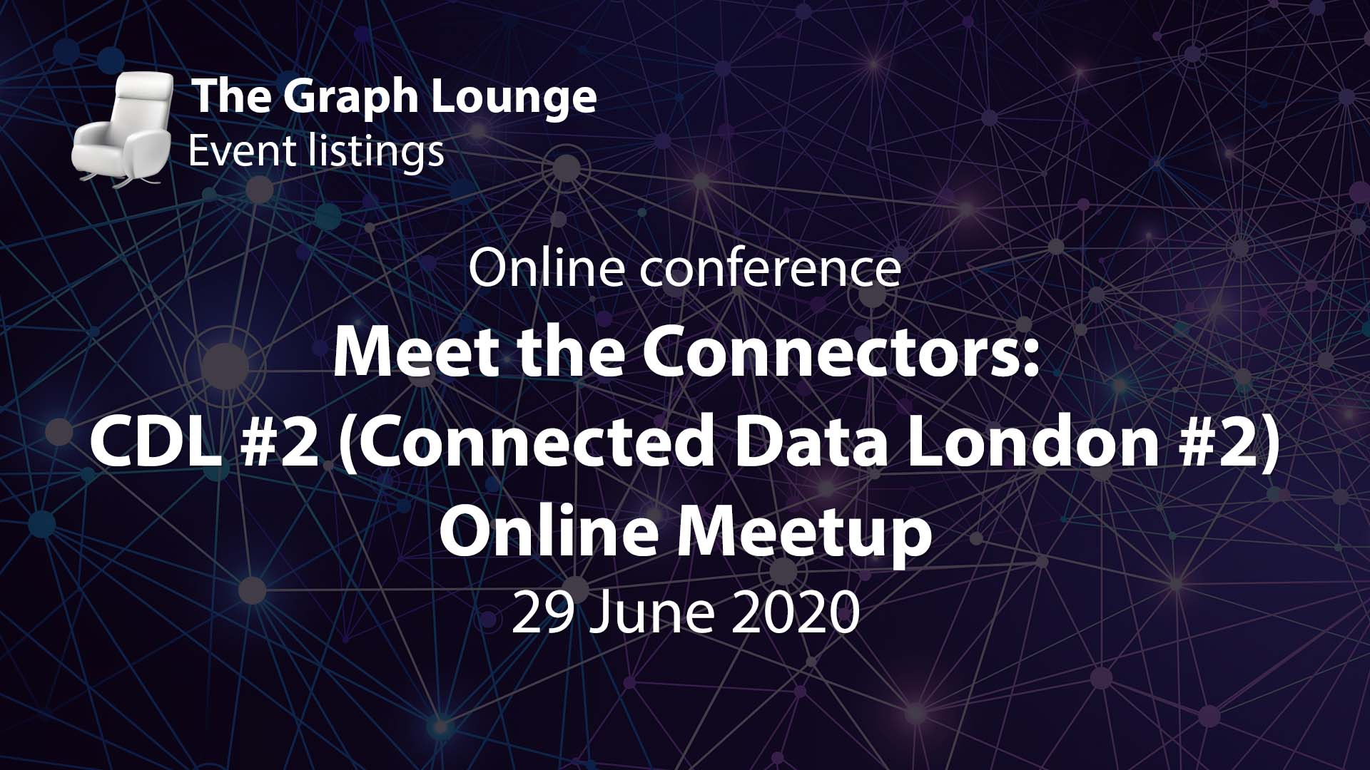 Meet the Connectors: CDL #2 (Connected Data London #2) Online Meetup