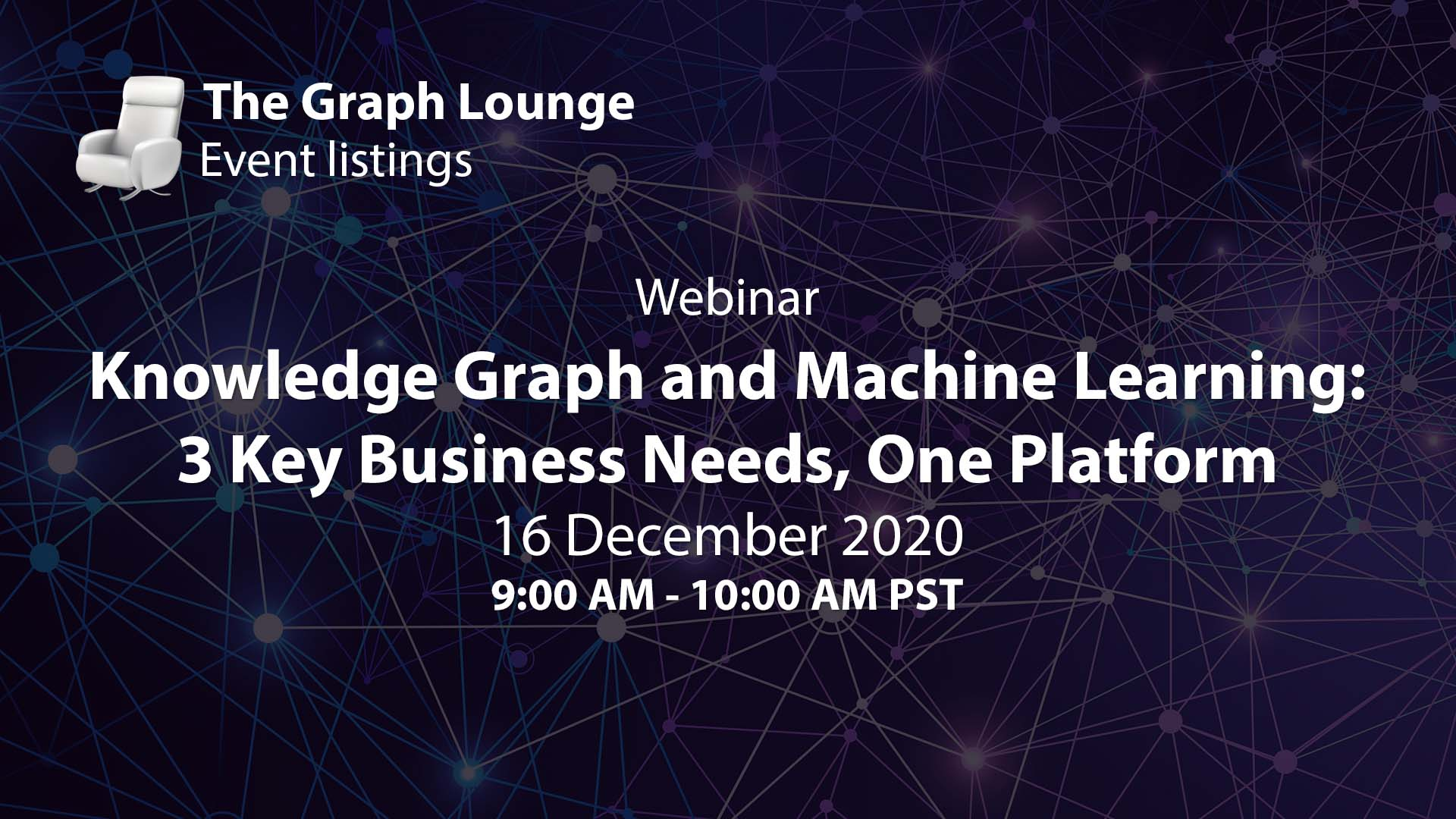 Knowledge Graph and Machine Learning: 3 Key Business Needs, One Platform