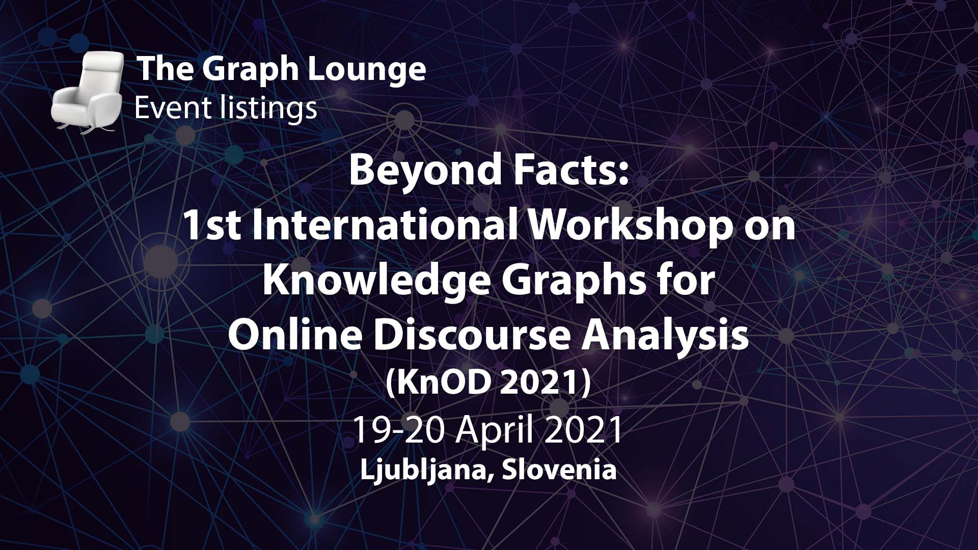 Beyond Facts: 1st International Workshop on Knowledge Graphs for Online Discourse Analysis (KnOD 2021)
