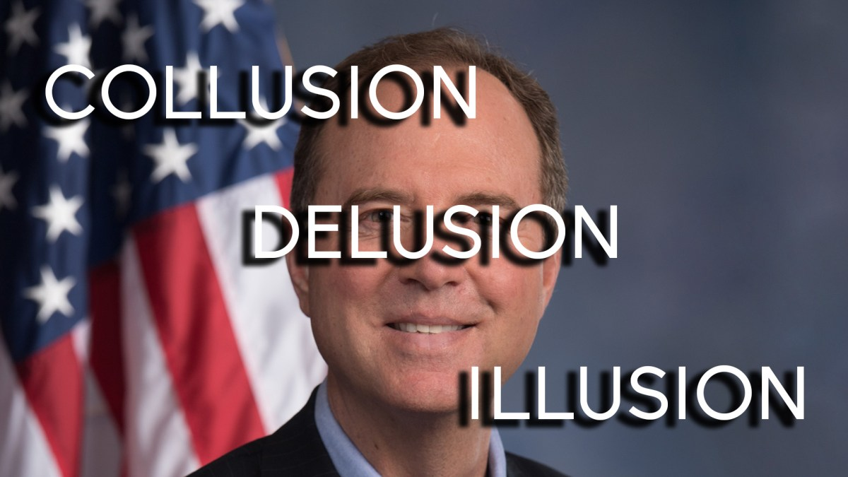 Congressman Adam Schiff's Russiagate Delusions Are Not Okay