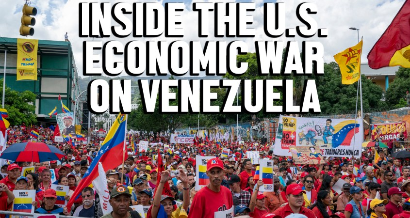 inside US economic war Venezuela Ben Norton