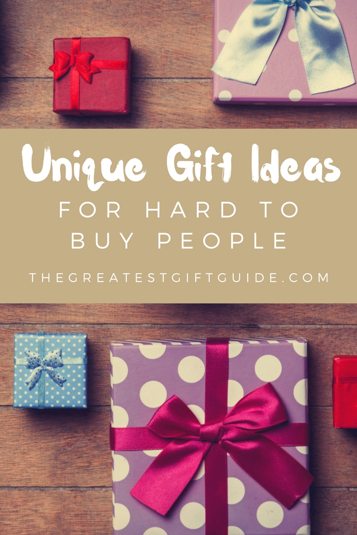15 Unique Gifts For Hard To Buy People The Greatest Gift