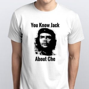 You Know Jack About Che Shirt The Great Order