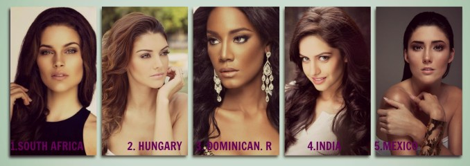 05. Mexico~Daniela Álvarez. 04.India ~Koyal Rana. 03.Dominican Republic~  Dhío Moreno. 02.Hungary~Edina Kulcsár. 01.South Africa~ Rolene Strauss.