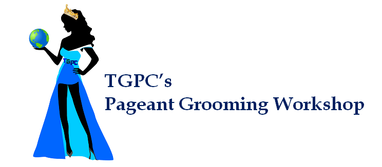 TGPC's Pageant Grooming Workshops