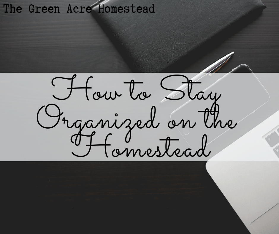 How to Stay Organized on the Homestead