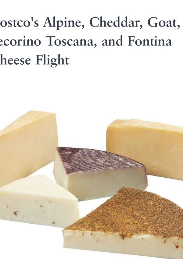 Costco Now Has A $19 Cheese Flight, Bye Cheese Platter Envy.