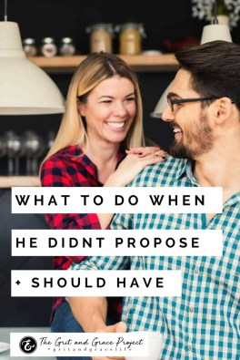 what to do when he didnt propose and should have PIN