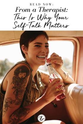 From a Therapist This Is Why Your Self Talk Matters