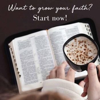 want to grow your faith start now