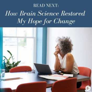 how brain science restored my hope for change board