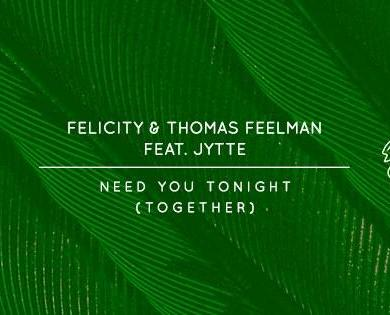 Felicity & Thomas Feelman Jytte Need You Tonight Flamingo Records