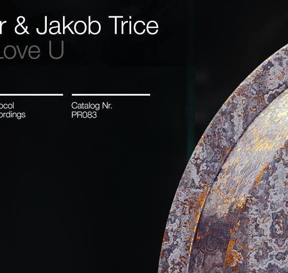 Tom Tyger & Jakob Trice - I Wanna Love U Protocol Recordings