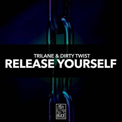 Trilane Dirty Twist Release Yourself Buce Records