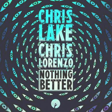 Insomniac Records Chris Lake & Chris Lorenzo Nothing Better