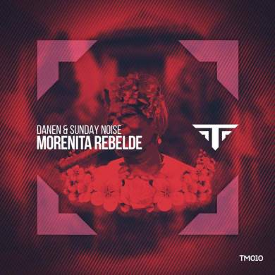 Danen Sunday Noise Morenita Rebelde Targeted Music