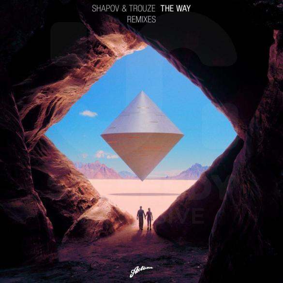 Shapov The Way Remixes Axtone Pete K Lucas Silow Sini & RMA Tom Tyger Marcus Santoro
