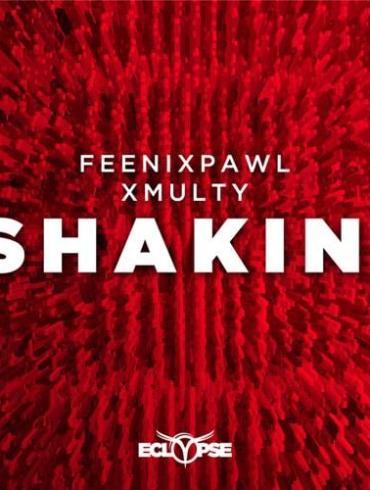 Feenixpawl XMulty Shakin' Eclypse Records Armada