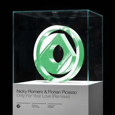 Nicky Romero Florian Picasso Only For Your Love Remix Protocol