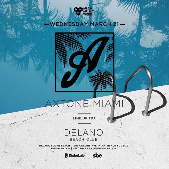 Axtone Miami Music Week Delano Hotel