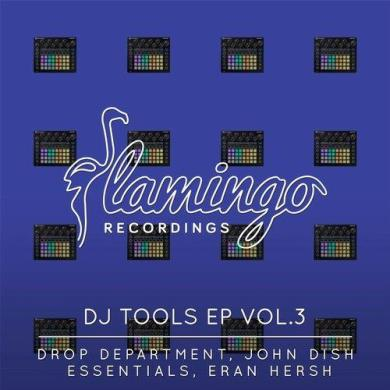 Flamingo Recordings DJ Tools Eran Hersh John Dish Feel Da Bass Drop Department At Night Essentials To The Rhythm